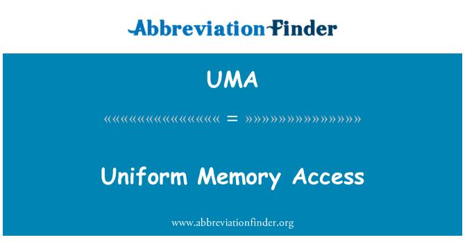 UMA: Uniform Memory Access