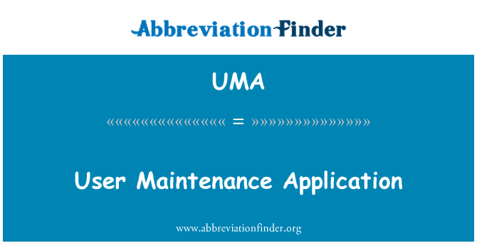 UMA: User Maintenance Application