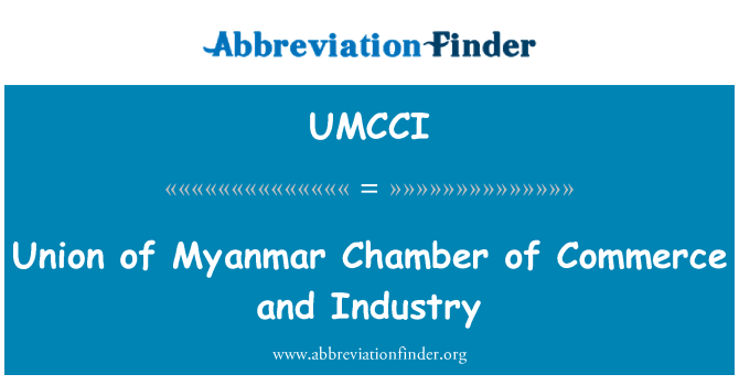 UMCCI: Union of Myanmar Chamber of Commerce and Industry