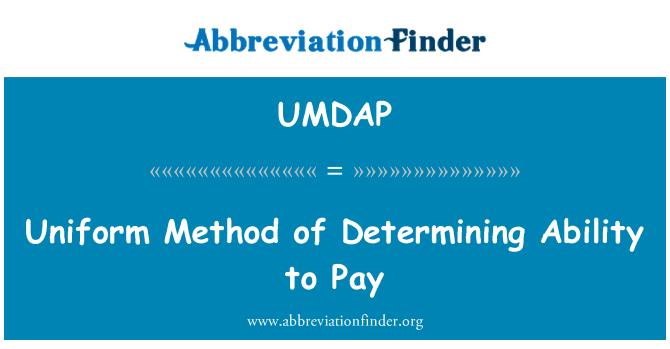 UMDAP: Uniform Method of Determining Ability to Pay