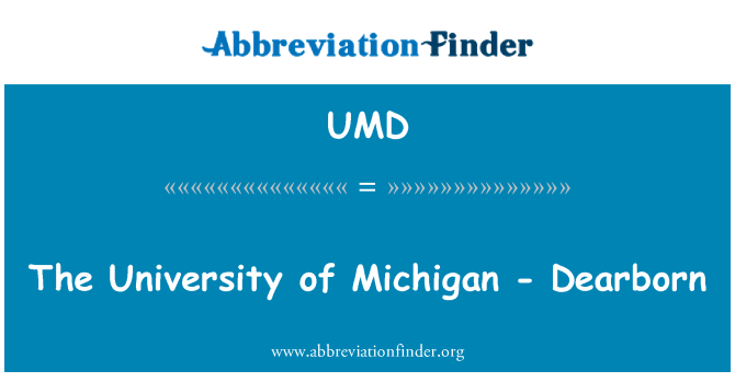 UMD: The University of Michigan - Dearborn