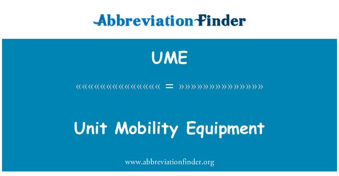 UME: Unit Mobility Equipment