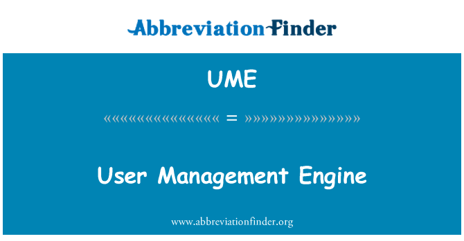 UME: User Management Engine