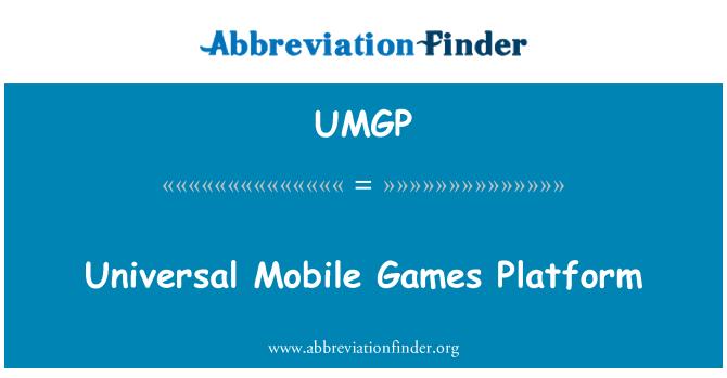 UMGP: Universal Mobile Games Platform