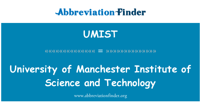 UMIST: University of Manchester Institute of Science and Technology