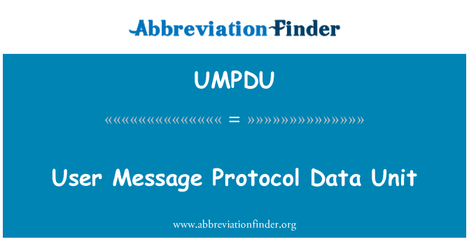 UMPDU: User Message Protocol Data Unit