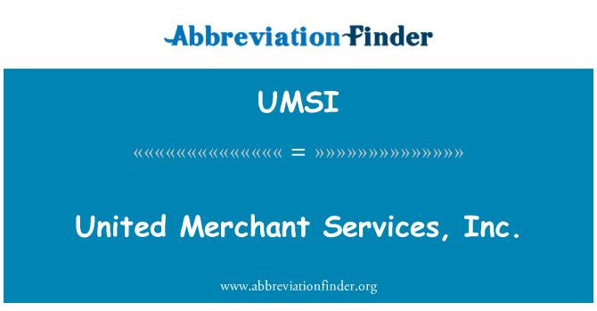 UMSI: United Merchant Services, Inc.