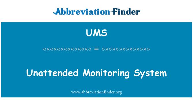 UMS: Sistema de monitoreo desatendida