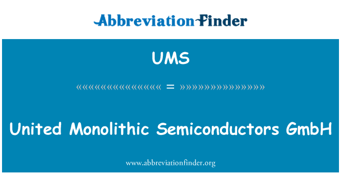 UMS: United Monolithic Semiconductors GmbH