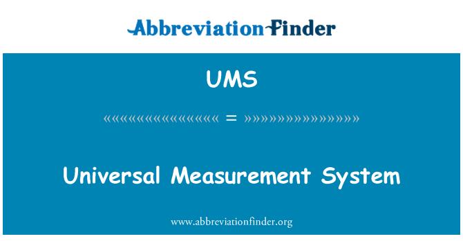 UMS: Universal Measurement System