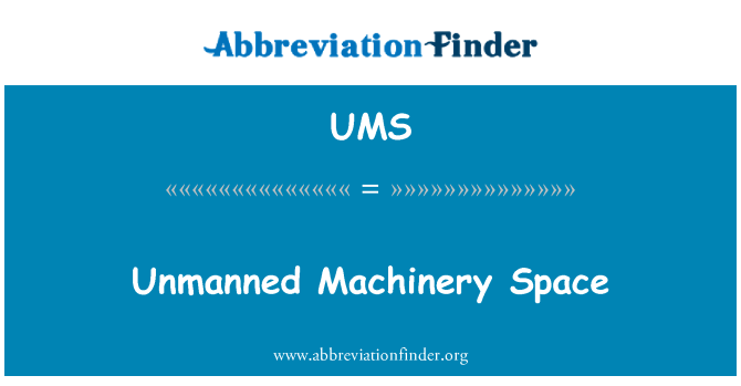 UMS: Unmanned Machinery Space