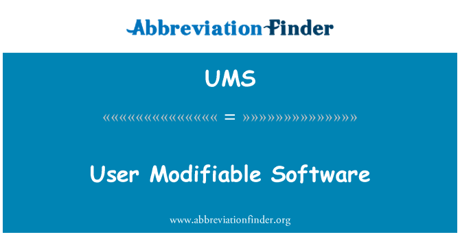 UMS: User Modifiable Software