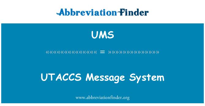 UMS: UTACCS Message System