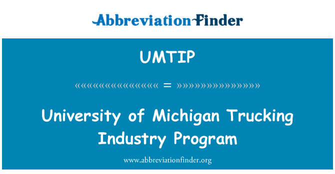 UMTIP: University of Michigan Trucking Industry Program