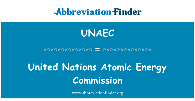 UNAEC: United Nations Atomic Energy Commission