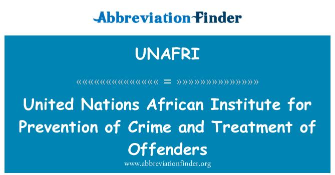 UNAFRI: Instituto Africano de las Naciones Unidas para la prevención del delito y tratamiento del delincuente