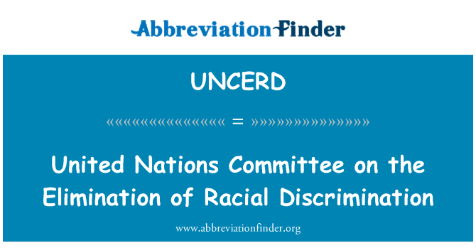 UNCERD: United Nations Committee on the Elimination of Racial Discrimination