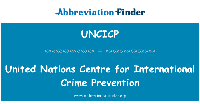 UNCICP: United Nations Centre for International Crime Prevention