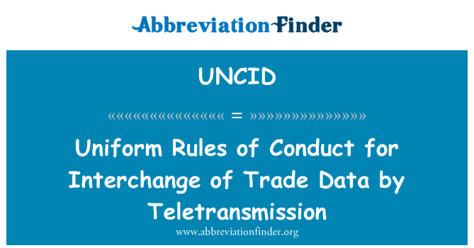 UNCID: Uniform Rules of Conduct for Interchange of Trade Data by Teletransmission