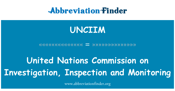 UNCIIM: United Nations Commission on Investigation, Inspection and Monitoring