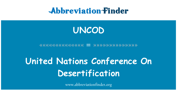 UNCOD: United Nations Conference On Desertification