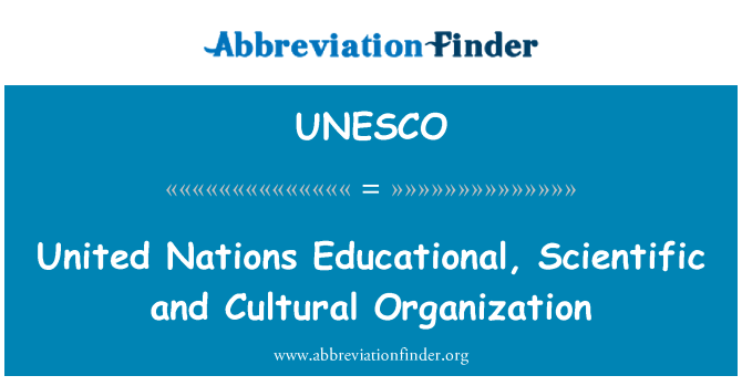 UNESCO: United Nations Educational, Scientific and Cultural Organization