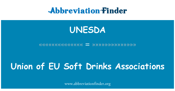 UNESDA: Union of EU   Soft Drinks Associations
