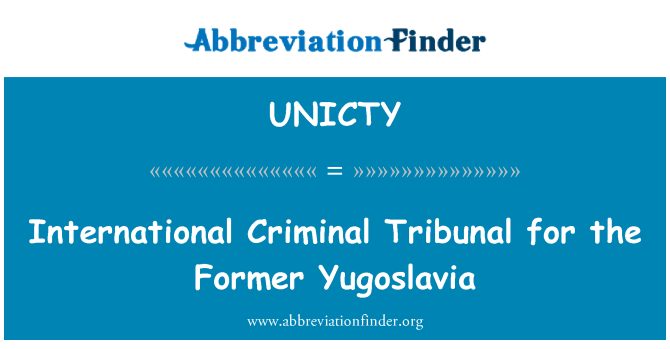 UNICTY: International Criminal Tribunal for the Former Yugoslavia