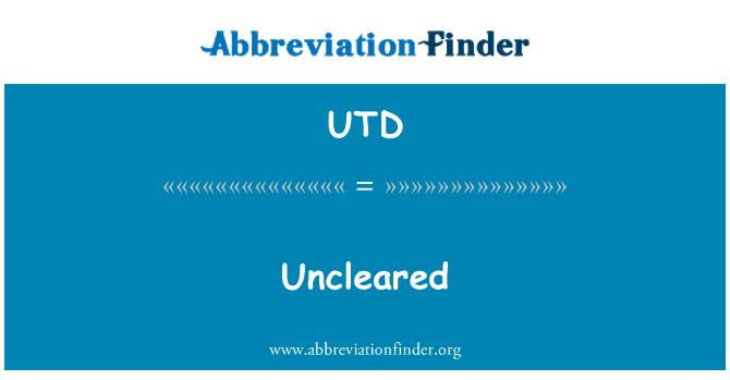 UTD: Uncleared