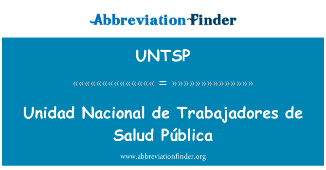 UNTSP: Unidad Nacional de Trabajadores de Salud Pública