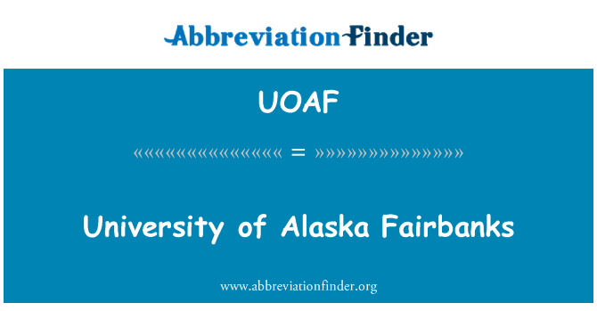 UOAF: University of Alaska Fairbanks