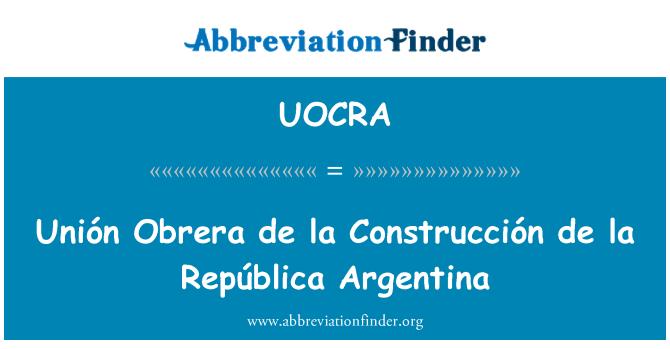 UOCRA: Unión Obrera de la Construcción de la República Argentina