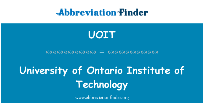 UOIT: University of Ontario Institute of Technology