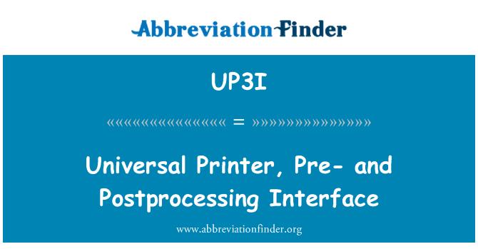 UP3I: Universal Printer, Pre- and Postprocessing Interface
