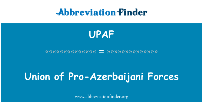 UPAF: Union of Pro-Azerbaijani Forces