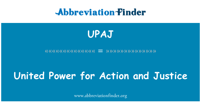 UPAJ: United Power for Action and Justice