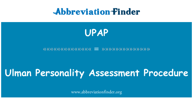 UPAP: Ulman Personality Assessment Procedure