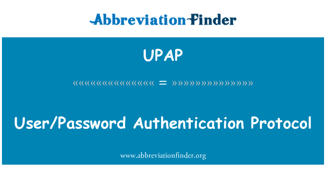 UPAP: User/Password Authentication Protocol