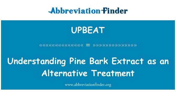 UPBEAT: Understanding Pine Bark Extract as an Alternative Treatment