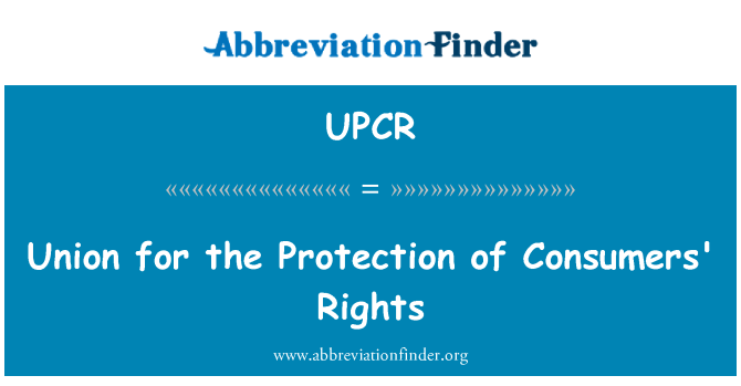 UPCR: Union for the Protection of Consumers' Rights