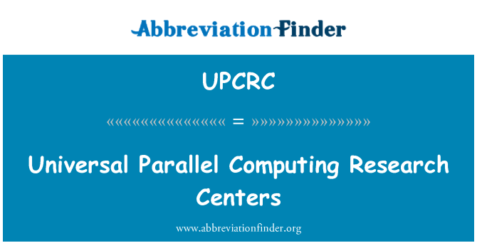 UPCRC: Universal Parallel Computing Research Centers