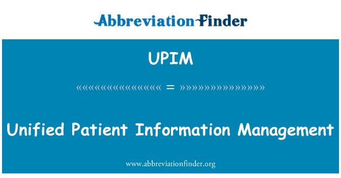 UPIM: Unified Patient Information Management