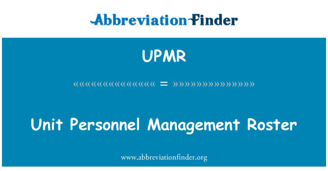 UPMR: Unit Personnel Management Roster