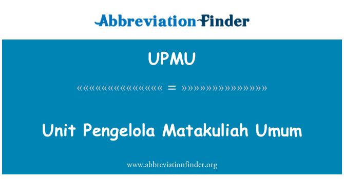 UPMU: Unit Pengelola Matakuliah Umum