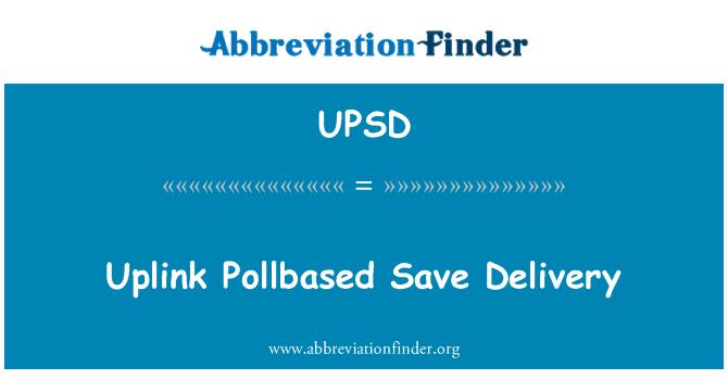UPSD: Uplink Pollbased   Save Delivery