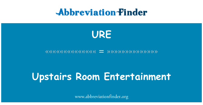URE: Habitación de arriba Entertainment