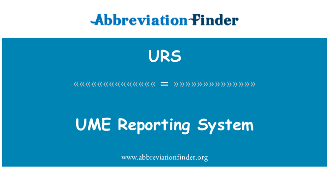 URS: UME Reporting System