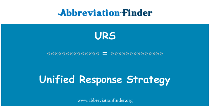 URS: Unified Response Strategy