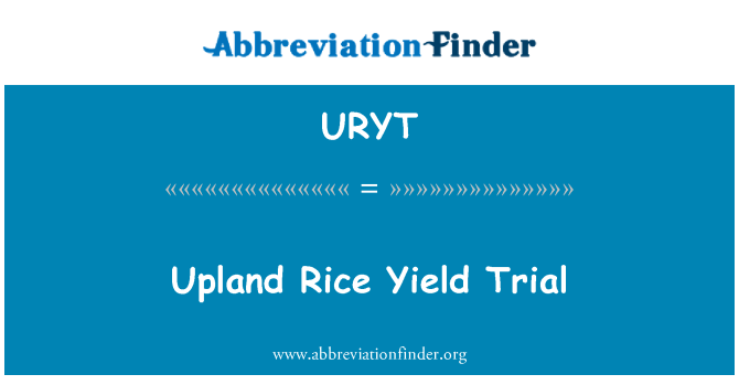 URYT: Upland Rice Yield Trial