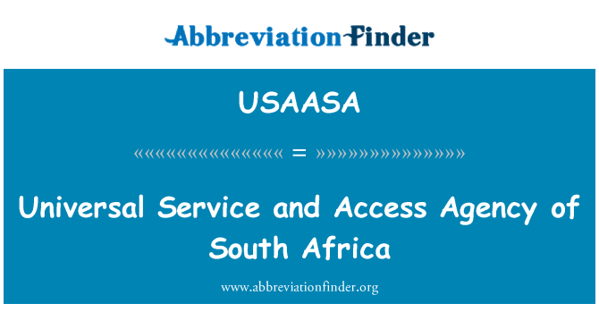 USAASA: Universal Service and Access Agency of South Africa